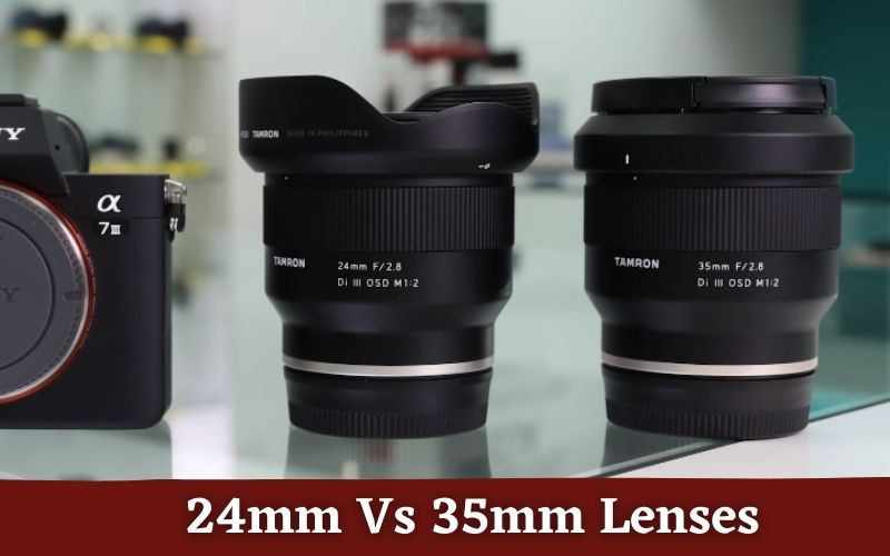 24mm vs. 35mm lenses