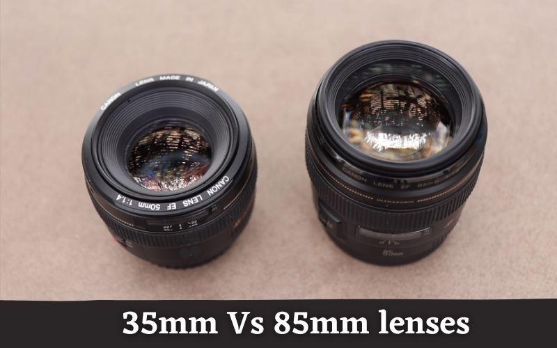 35mm vs. 85mm lenses