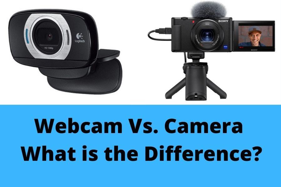 Webcam Vs. Camera